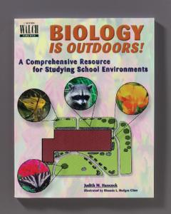 Biology Is Outdoors! A Comprehensive Resource For Studying School Environments