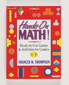 Hands-On Math: Ready-to-Use Games & Activities For Grades 4–8