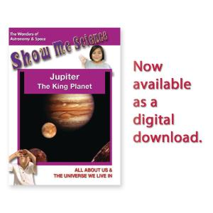 Show Me Science: Jupiter - The King Planet
