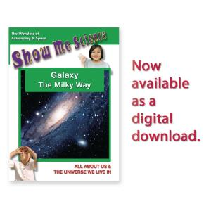 Show Me Science: Galaxy - The Milky Way