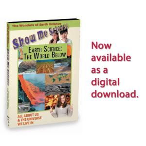 Show Me Science Earth Science - The World Below