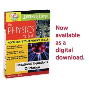 Physics Tutor: Rotational Equations Of Motion