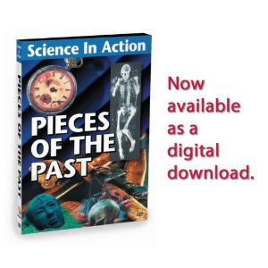 Science in Action: Science & History - Pieces of the Past