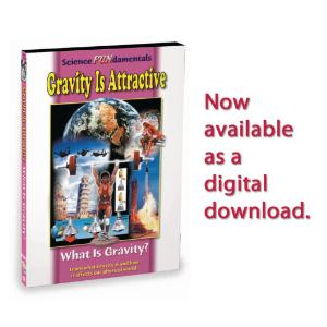 Science Fundamentals: Gravity Is Attractive - What Is Gravity?