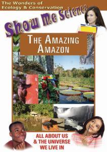 Show Me Science The Amazing Amazon Video